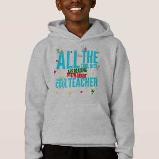 All the Cool Kids are Reading 4th Grade -School Hoodie