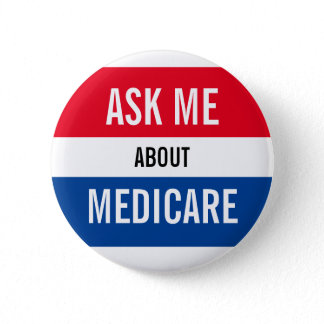 Ask Me About Medicare - Red White Blue Marketing Button