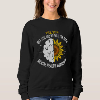 Be Yourself Be Strong and Mental Health Awareness Sweatshirt