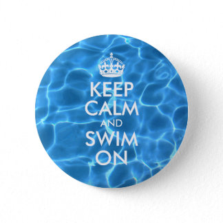 Blue Pool Water Keep Calm and Swim On Button