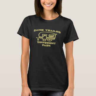 Camping Life Same Trailer Different Park Adventure T-Shirt