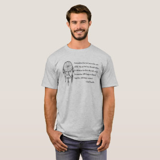 Chief Seattle Quote - Web of Life T-Shirt