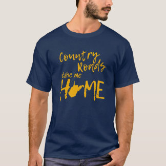 Country Roads West Virginia Map Take Me Home WV 30 T-Shirt