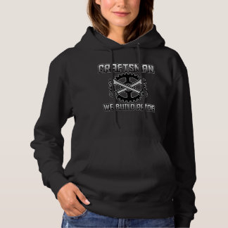 Craftsman we build pride Wrenches and gears Hoodie