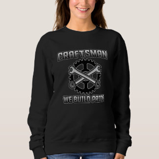 Craftsman we build pride Wrenches and gears Sweatshirt