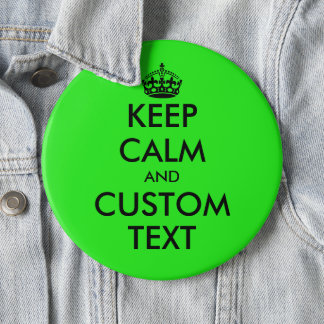 Custom funny Keep Calm colossal neon green 6 inch Button