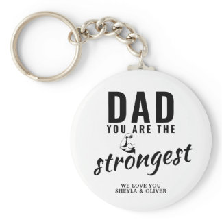 Dad you are the Strongest Father`s Day Keychain