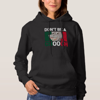 Don't Be A Chooch Donkey Italy Humor Hoodie