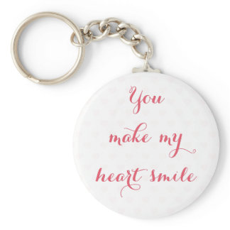 Elegant You Make My Heart Smile Love Quote Cute Keychain