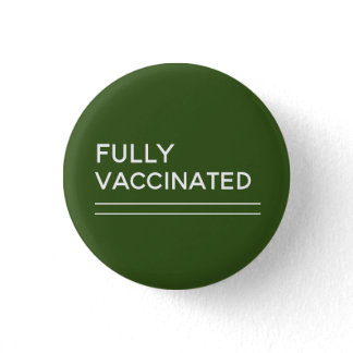 Fully Vaccinated Deep Green Button