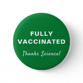 Fully Vaccinated Thanks Science Green Button