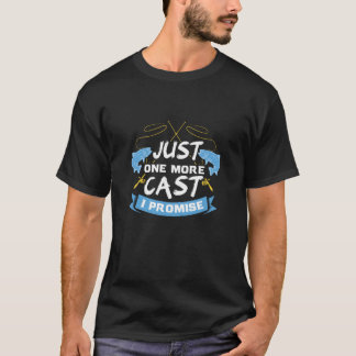 Funny Fishing - Just One More Cast T-Shirt