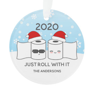 Funny Just Roll With It Toilet Paper 2020 Ornament