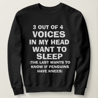 """Funny """"VOICES IN MY HEAD"""" Sweatshirt for Women"""