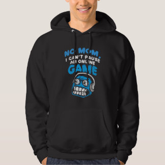 Gamer I Can Not Pause Game Hoodie