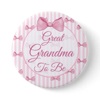 Great Grandma to be Pink Bow Baby Shower Button