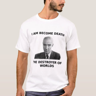 I am become death - Oppenheimer [BRIGHT] T-Shirt