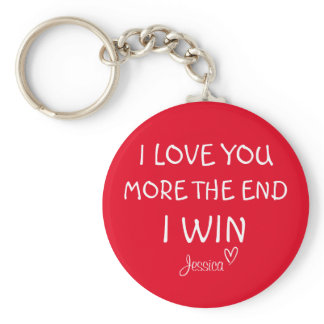 I Love You More, The End, I Win, Keyring, Keychain