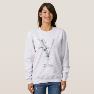 I Was Made for Victory! Sweatshirt