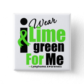 I Wear Lime Green For Me Button