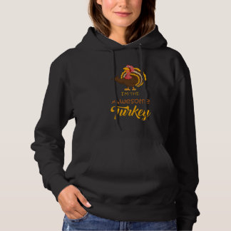 I'm The Awesome Turkey Thanksgiving Family Men Hoodie