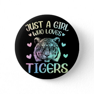 Just A Girl Who Loves Tigers Button