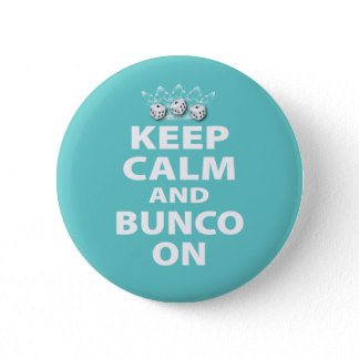 Keep Calm and Bunco On Design Pinback Button