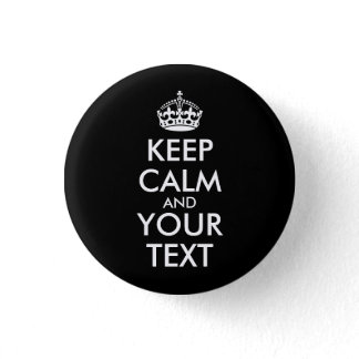 Keep Calm and Carry On - Create Your Own Button
