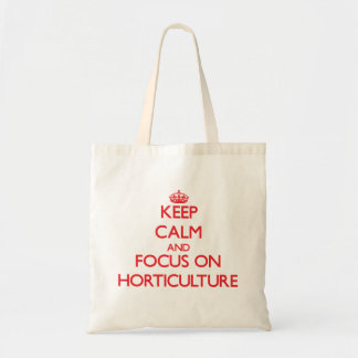 Keep Calm and focus on Horticulture Tote Bag