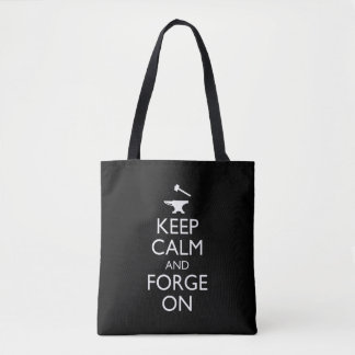 Keep Calm And Forge On Tote Bag