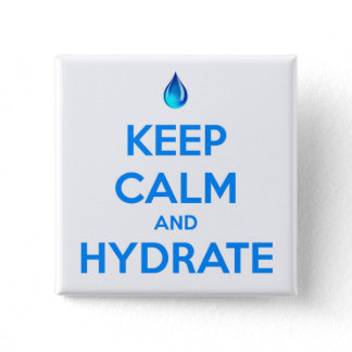 Keep Calm And Hydrate Button