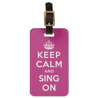 Keep Calm and Sing On Luggage Tag