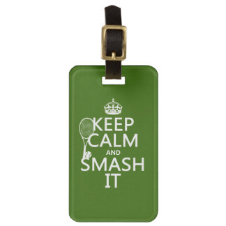 Keep Calm and Smash It (tennis)(any color) Luggage Tag