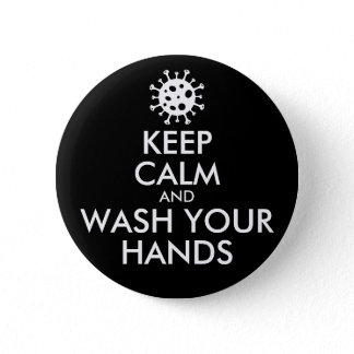 Keep Calm And Wash Your Hands Coronavirus Button