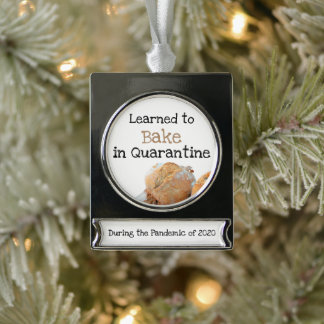 Learned to Bake in Quarantine Fun Text Bread Photo Silver Plated Banner Ornament