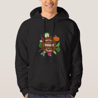 Local Organic Farmer Support Vegetables Food Lover Hoodie