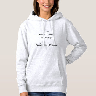 Love comes after marriage, hoodie