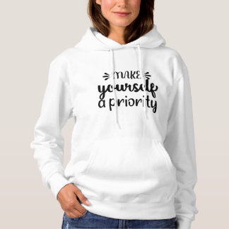 Make Yourself a Priority Hoodie