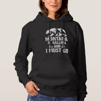 Montana Is Calling And I Must Go Bear And Mountain Hoodie