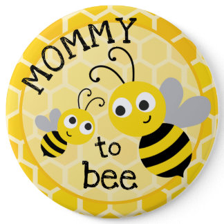 Mother to be - Mommy to bee Button