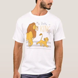 My Daddy Is King T-Shirt