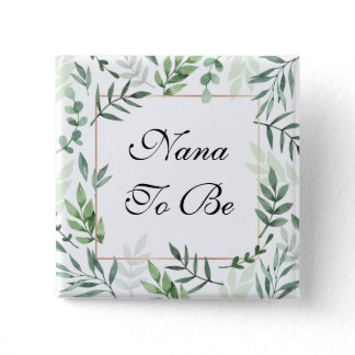 Nana to be Neutral Gender Colors Botanical Button