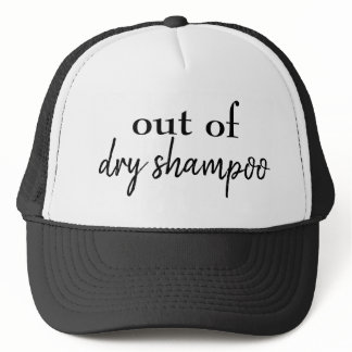 Out of Dry Shampoo hat