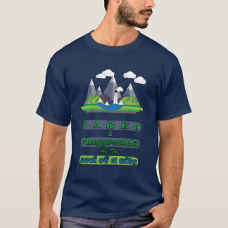 Parks and playgrounds are the soul of a city T-Shirt