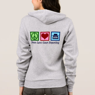 Peace Love Court Reporting Hoodie