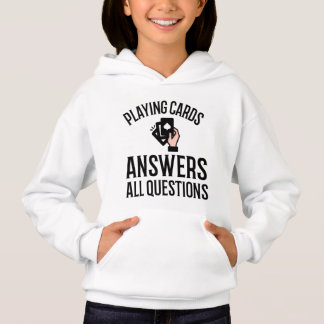Playing cards answers all questions hoodie
