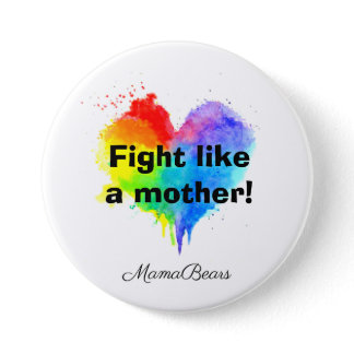 Rainbow Heart Fight Like A Mother Button