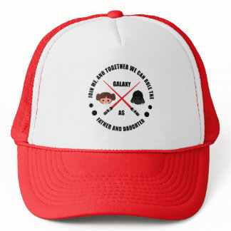 Rule the Galaxy as Father & Daughter Trucker Hat