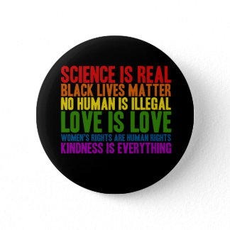 Science is Real Black Lives Matter Button