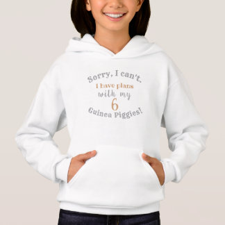 Sorry... I have Plans With mY Guinea Pigs Hoodie